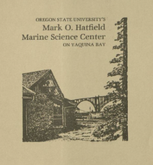"Pamphlet for the dedication of the ""Mark O. Hatfield"" Marine Science Center. 1983"