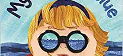 Book cover of My Ocean is Blue. Shows a girl with binoculars held up to her eyes looking at the ocean.
